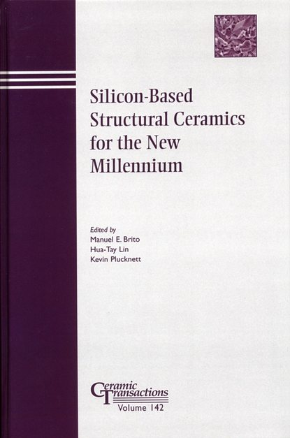 Hua-Tay Lin Silicon-Based Structural Ceramics for the New Millennium richard saul ferguson transactions of the cumberland westmorland antiquarian archeological society volume 13