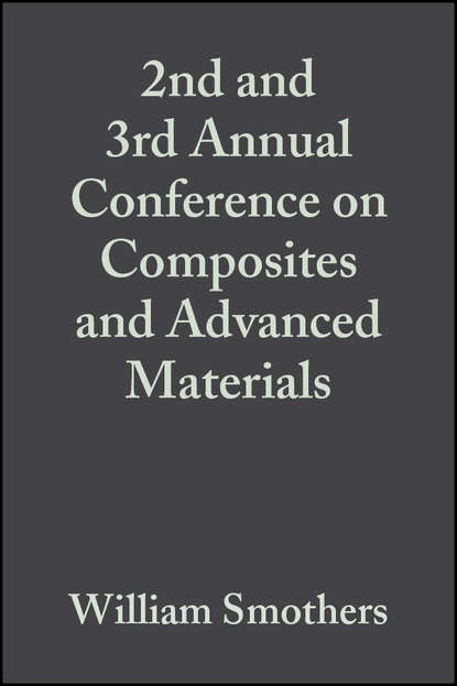 William Smothers J. 2nd and 3rd Annual Conference on Composites and Advanced Materials william smothers j refractories