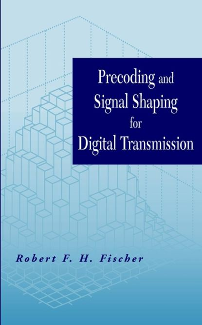 Robert F. H. Fischer Precoding and Signal Shaping for Digital Transmission недорого