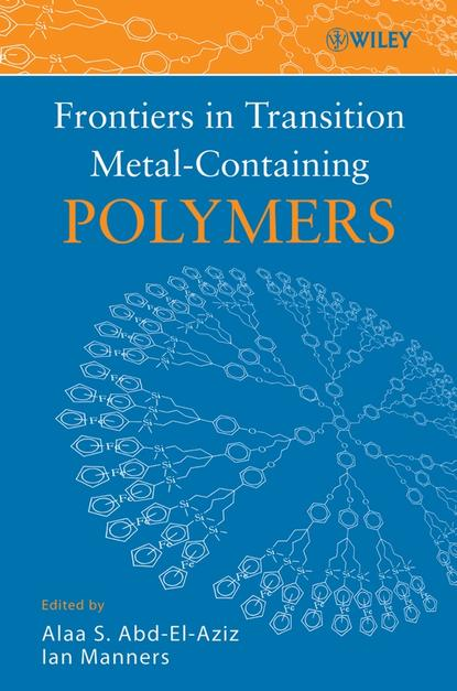 Ian Manners Frontiers in Transition Metal-Containing Polymers ian manners frontiers in transition metal containing polymers