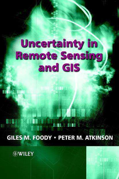 Peter Atkinson M. Uncertainty in Remote Sensing and GIS gis data sources