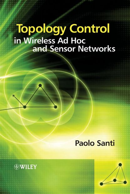 Paolo Santi Topology Control in Wireless Ad Hoc and Sensor Networks handbook of geometric topology