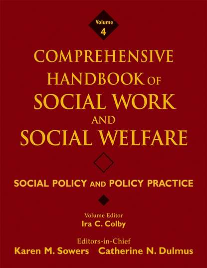 Karen Sowers M. Comprehensive Handbook of Social Work and Social Welfare, Social Policy and Policy Practice leman the collapse of welfare reform – politica l institut policy