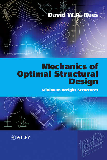 David W. A. Rees Mechanics of Optimal Structural Design the weight of water