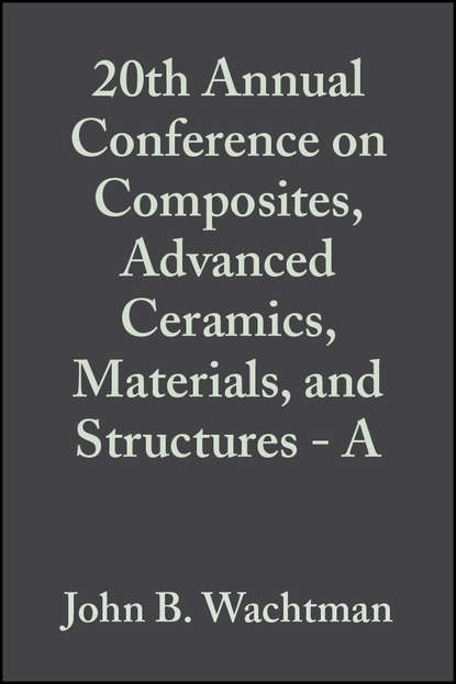 Фото - John Wachtman B. 20th Annual Conference on Composites, Advanced Ceramics, Materials, and Structures - A john wachtman b fabrication of ceramics