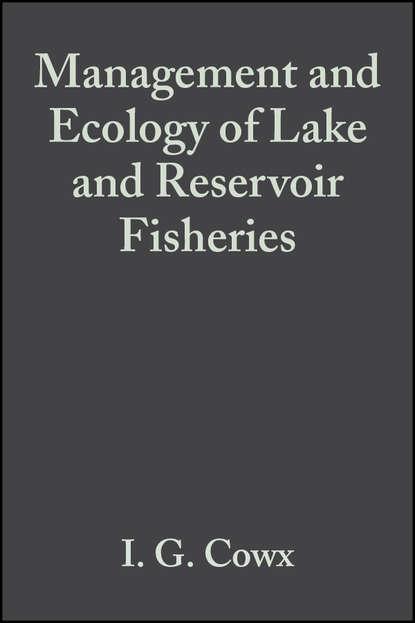 Фото - Ian Cowx G. Management and Ecology of Lake and Reservoir Fisheries seijo juan carlos bioeconomics of fisheries management