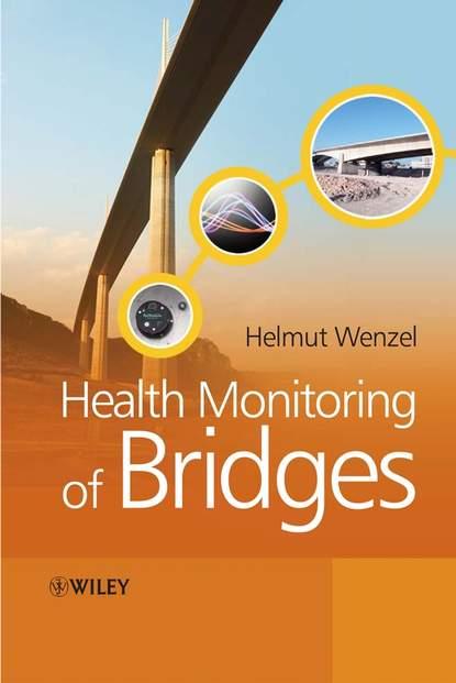Helmut Wenzel Health Monitoring of Bridges недорого