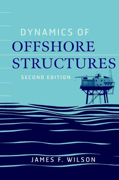 James Wilson F. Dynamics of Offshore Structures