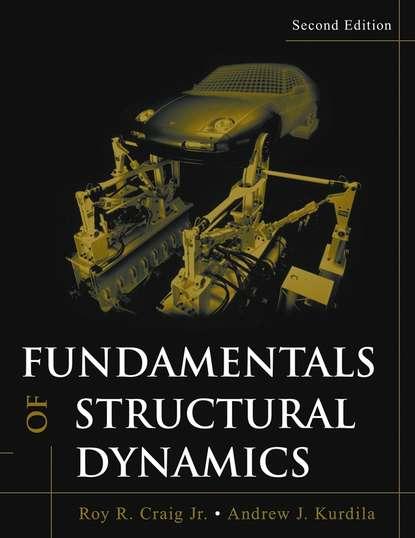 Andrew J. Kurdila Fundamentals of Structural Dynamics cho w s to engineering dynamics
