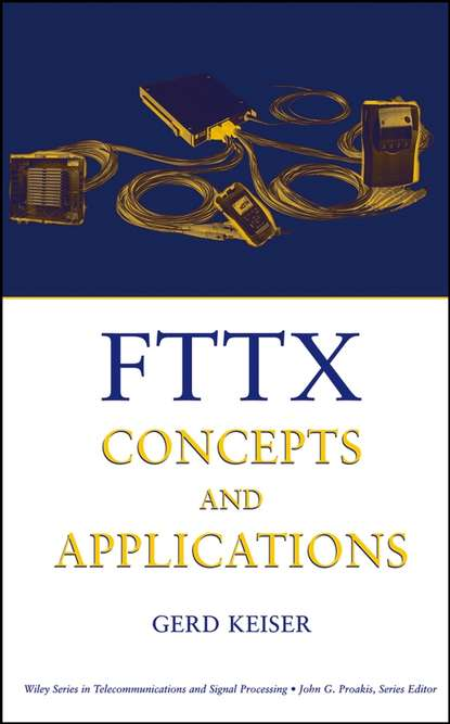 Gerd Keiser FTTX Concepts and Applications next generation passive optical networks