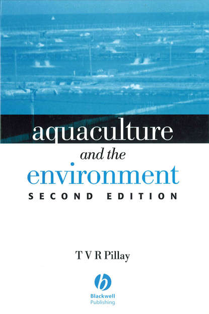 T. V. R. Pillay Aquaculture and the Environment mcnevin aaron aquaculture resource use and the environment