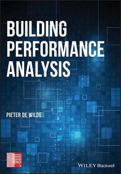 Фото - Pieter de Wilde Building Performance Analysis william j rothwell performance consulting applying performance improvement in human resource development