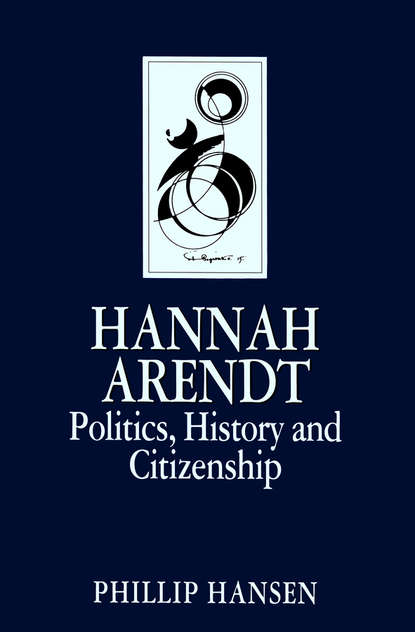 Phillip Hansen Hannah Arendt valerie hansen the troublesome angel