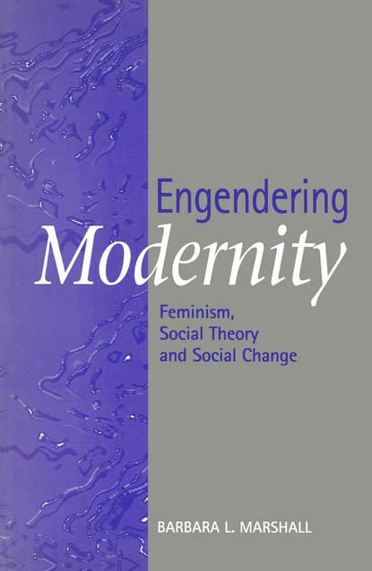 Barbara Marshall Engendering Modernity barbara marshall engendering modernity