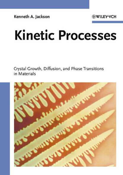 Kenneth Jackson A. Kinetic Processes electronic processes in solids