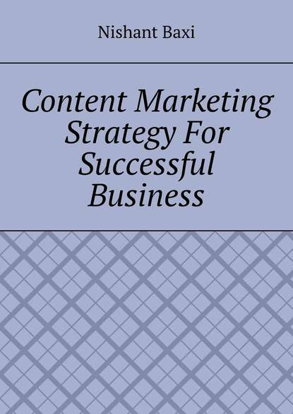 Фото - Nishant Baxi Content Marketing Strategy For Successful Business nishant baxi successful outsourcing for your business