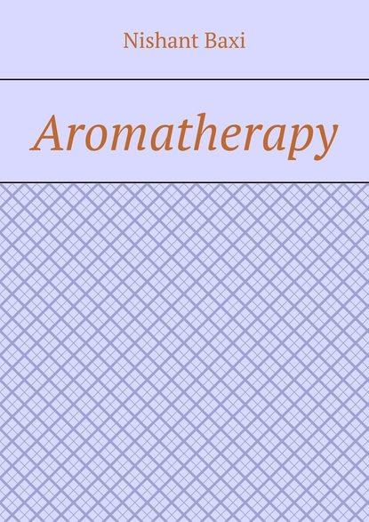 Nishant Baxi Aromatherapy baxi nishant social bookmarking success