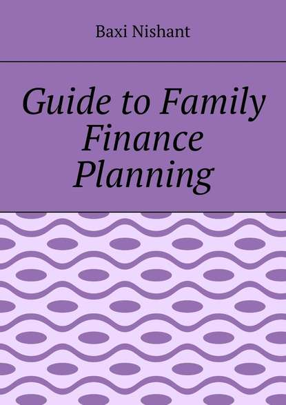 Baxi Nishant Guide to Family Finance Planning amy joyner the bear necessities of business building a company with heart