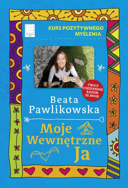 Фото - Beata Pawlikowska Moje wewnętrzne Ja beata pawlikowska blondynka w japonii