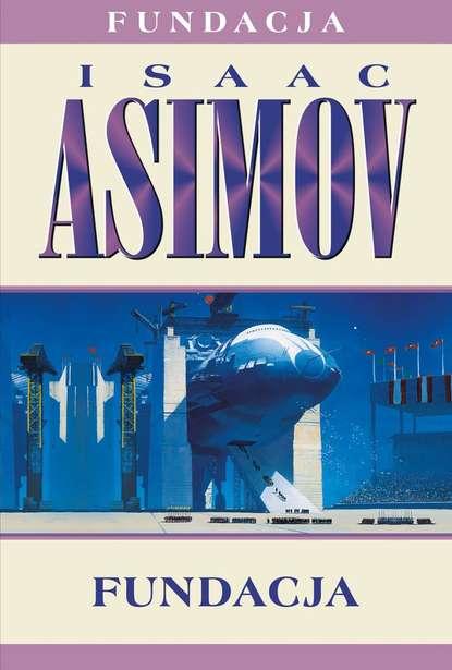 Isaac Asimov Fundacja asimov isaac robots and empire