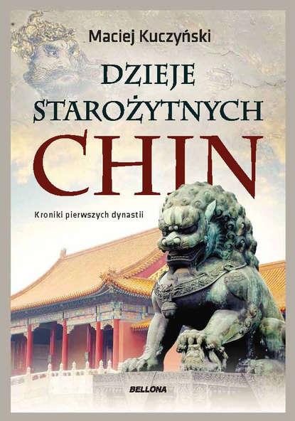 Maciej Kuczyński Dzieje starożytnych Chin piotr kuczyński dość gry pozorów młodzi macie głos y