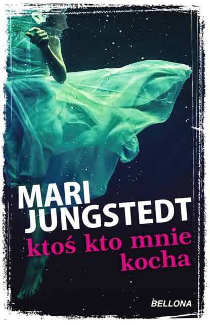 Mari Jungstedt Ktoś kto mnie kocha недорого
