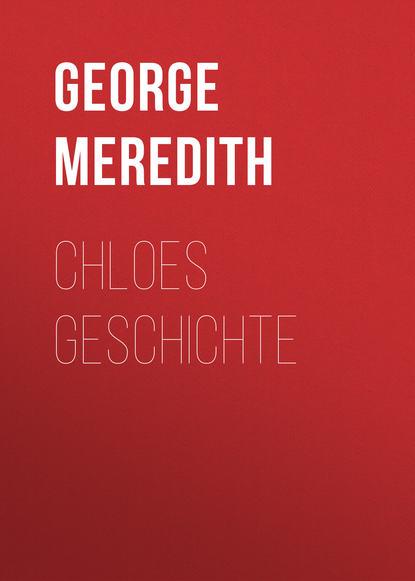 George Meredith Chloes Geschichte george meredith las tribulaciones de richard feverel