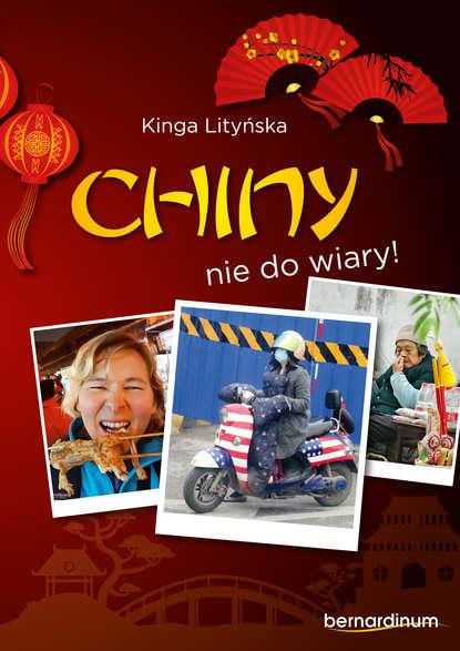 Kinga Lityńska Chiny - nie do wiary! недорого