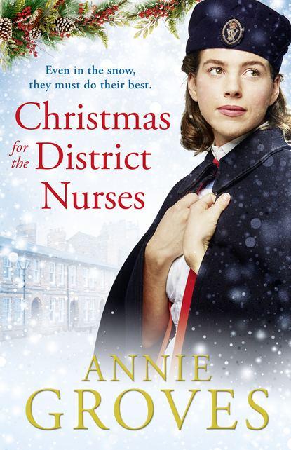 Annie Groves Christmas for the District Nurses annie groves london belles