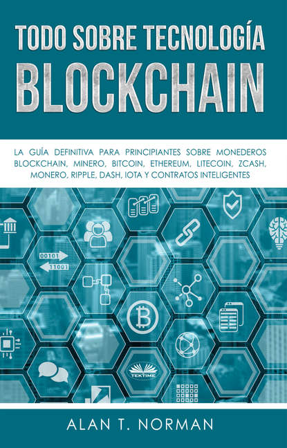 Alan T. Norman Todo Sobre Tecnología Blockchain alan t norman tutto sulla tecnologia blockchain
