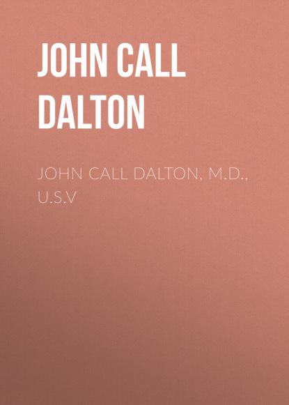 John Call Dalton John Call Dalton, M.D., U.S.V call or not to call