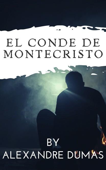 Alexandre Dumas El conde de montecristo александр дюма el conde de montecristo prometheus classics