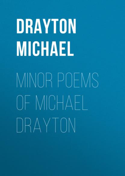 Фото - Drayton Michael Minor Poems of Michael Drayton michael mandelbaum that used to be us