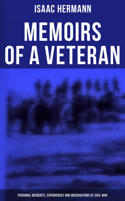 captain mayne reid the war trail Isaac Hermann Memoirs of a Veteran: Personal Incidents, Experiences and Observations of Civil War