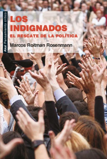Фото - Marcos Roitman Rosenmann Los indignados группа авторов la iniciación de la política