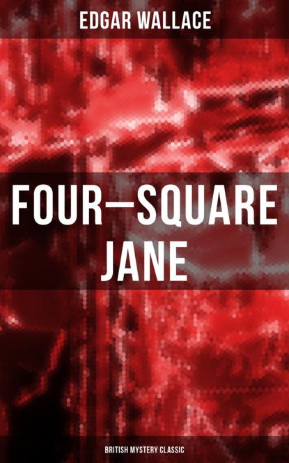 Edgar Wallace Four-Square Jane (British Mystery Classic) sharon fiffer killer stuff a jane wheel mystery