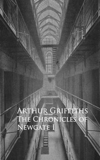 Фото - Griffiths Arthur History and Romance of Crime. Chronicles of Newgate griffiths arthur a son of mars