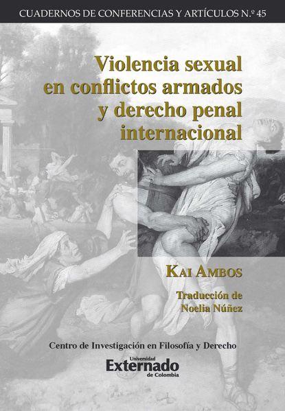 Kai Ambos Violencia sexual en conflictos armados y derecho penal internacional kai ambos justicia transicional y derecho penal internacional