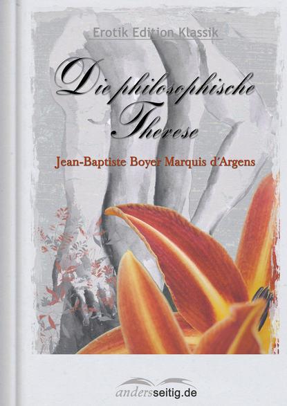 Jean-Baptiste Boyer Marquis d' Argens Die philosophische Therese jean baptiste d anville géographie ancienne abregée t 3 l afrique
