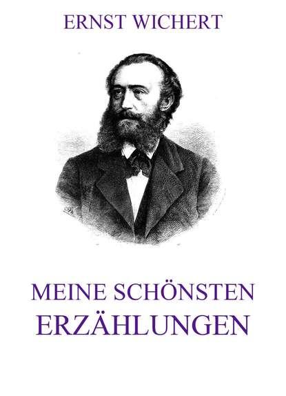 Ernst Wichert Meine schönsten Erzählungen недорого