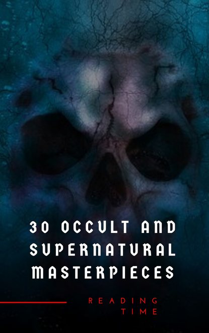 Луиза Мэй Олкотт 30 Occult and Supernatural Masterpieces in One Book недорого