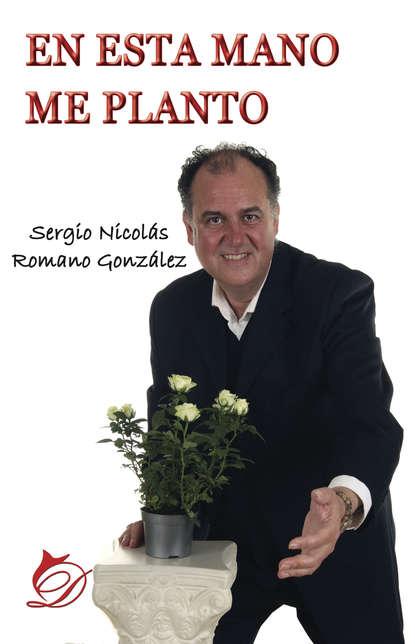 Sergio Nicolás Romano González En esta mano me planto antonio jesús jiménez sánchez san manuel gonzález garcía en andalucía me forjó y en palencia me hizo santo
