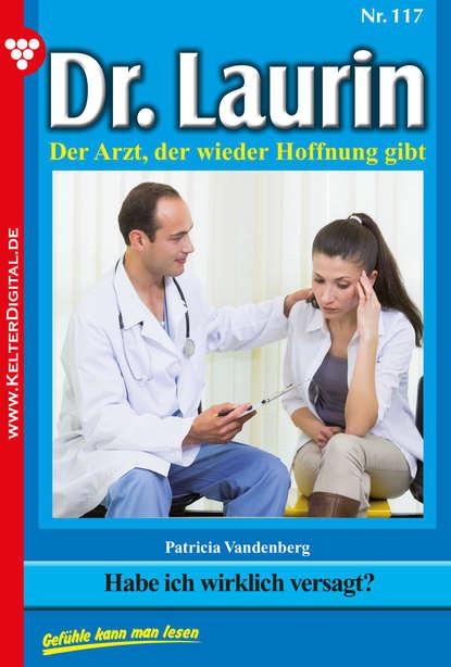 Patricia Vandenberg Dr. Laurin 117 – Arztroman patricia vandenberg dr laurin classic 47 – arztroman