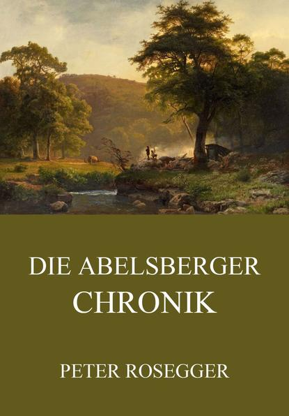 Фото - Peter Rosegger Die Abelsberger Chronik deutsche chronik 1933 1945