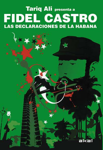 Tariq Ali Fidel Castro. Las declaraciones de La Habana printio fidel castro