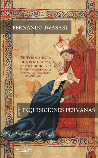 Фото - Fernando Iwasaki Inquisiciones peruanas fernando mansilla relatos faunescos