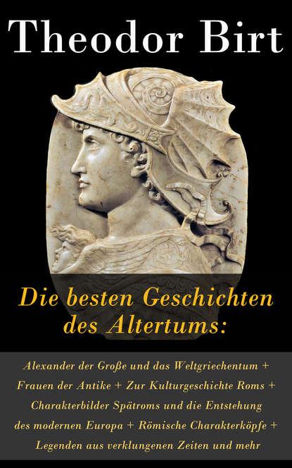 Фото - Theodor Birt Die besten Geschichten des Altertums eduard meyer geschichte des altertums band 3