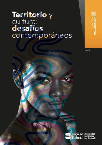 Фото - Hernando Uribe Castro Territorio y cultura: desafíos contemporáneos hernando muñoz sánchez hacerse hombres