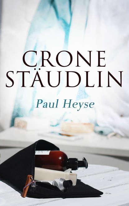 Фото - Paul Heyse Crone Stäudlin paul heyse troubadour novellen