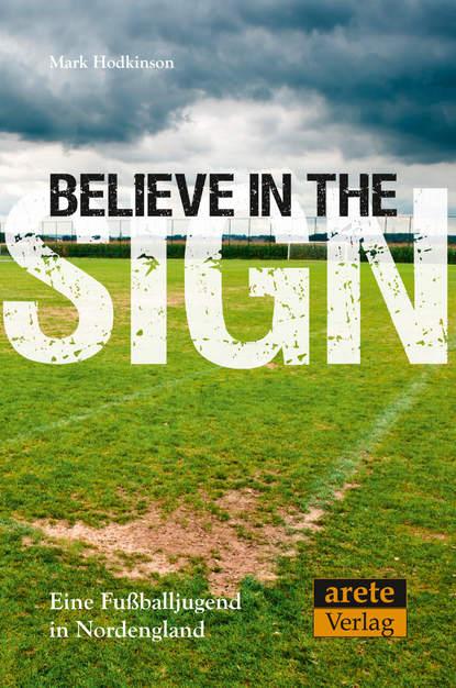 Mark Hodkinson Believe in the Sign